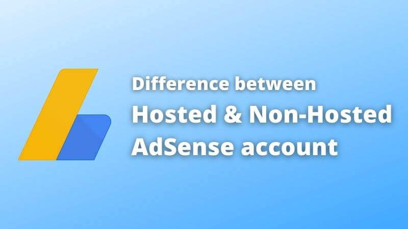 difference between hosted and non hosted adsense account