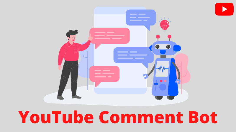 What is a YouTube comment bot and how does it work? - BloggingDept