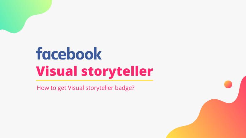 facebook visual storyteller