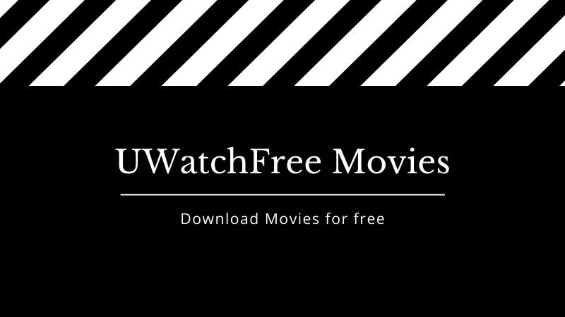 uwatchfree tv movies download